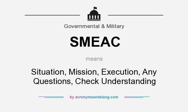 smeac situation mission execution any questions check