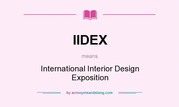 What does IIDEX mean? It stands for International Interior Design Exposition