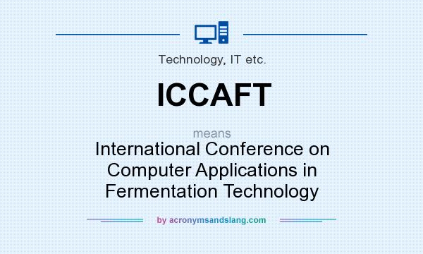 What does ICCAFT mean? It stands for International Conference on Computer Applications in Fermentation Technology