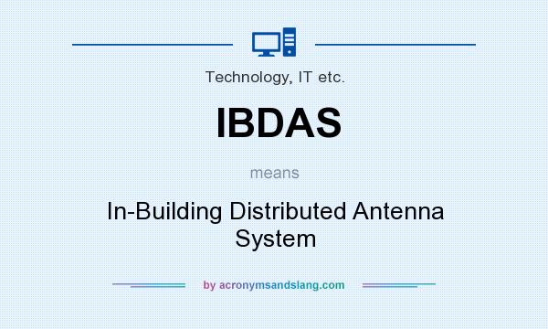 What does IBDAS mean? It stands for In-Building Distributed Antenna System