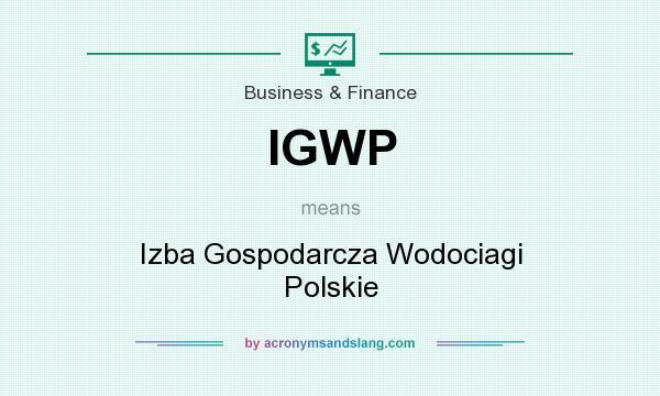 What does IGWP mean? It stands for Izba Gospodarcza Wodociagi Polskie