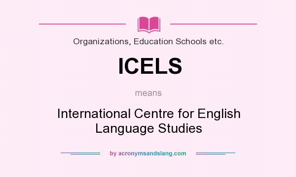 What does ICELS mean? It stands for International Centre for English Language Studies