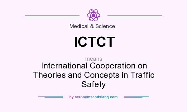 What does ICTCT mean? It stands for International Cooperation on Theories and Concepts in Traffic Safety