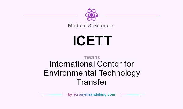 What does ICETT mean? It stands for International Center for Environmental Technology Transfer