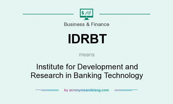 What does IDRBT mean? It stands for Institute for Development and Research in Banking Technology