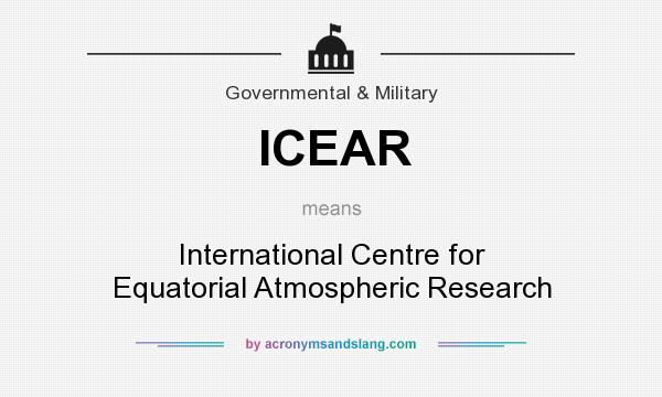 What does ICEAR mean? It stands for International Centre for Equatorial Atmospheric Research