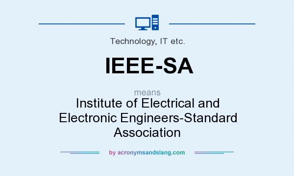 What does IEEE-SA mean? It stands for Institute of Electrical and Electronic Engineers-Standard Association