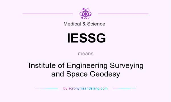 What does IESSG mean? It stands for Institute of Engineering Surveying and Space Geodesy
