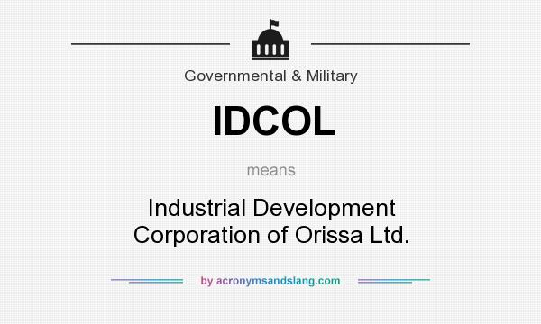 What does IDCOL mean? It stands for Industrial Development Corporation of Orissa Ltd.