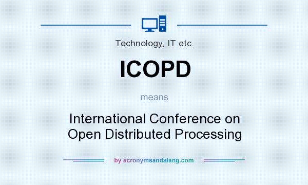 What does ICOPD mean? It stands for International Conference on Open Distributed Processing