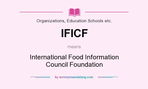 What does IFICF mean? It stands for International Food Information Council Foundation