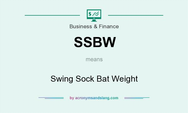 What does SSBW mean? It stands for Swing Sock Bat Weight