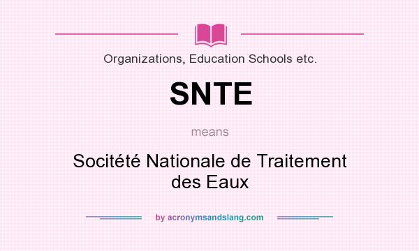 What does SNTE mean? It stands for Socitété Nationale de Traitement des Eaux