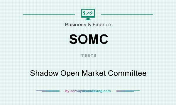 What does SOMC mean? It stands for Shadow Open Market Committee