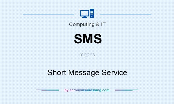 What does SMS mean? It stands for Short Message Service