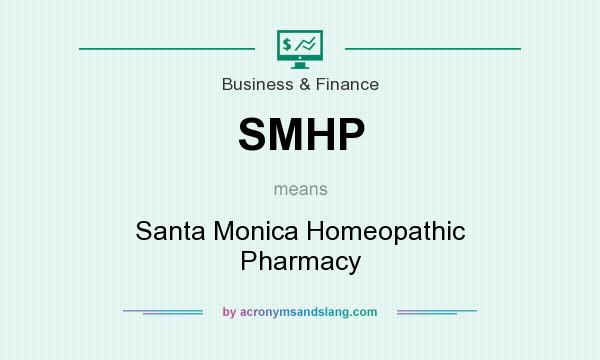 What does SMHP mean? It stands for Santa Monica Homeopathic Pharmacy