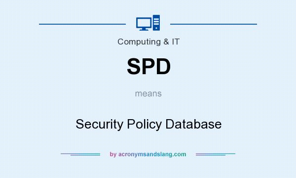 What does SPD mean? It stands for Security Policy Database