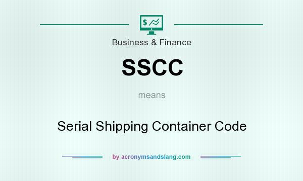 What does SSCC mean? It stands for Serial Shipping Container Code