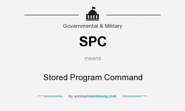 What does SPC mean? It stands for Stored Program Command