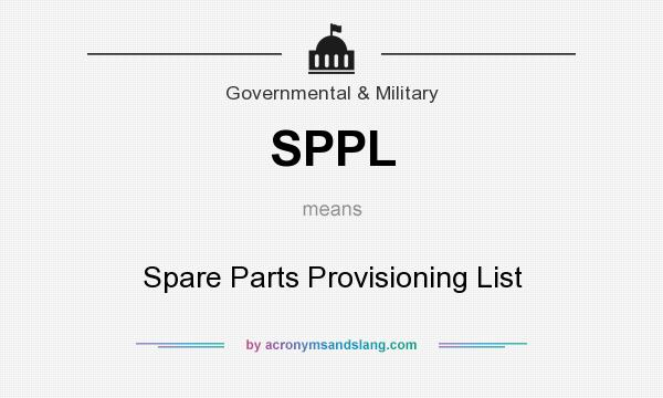 What does SPPL mean? It stands for Spare Parts Provisioning List