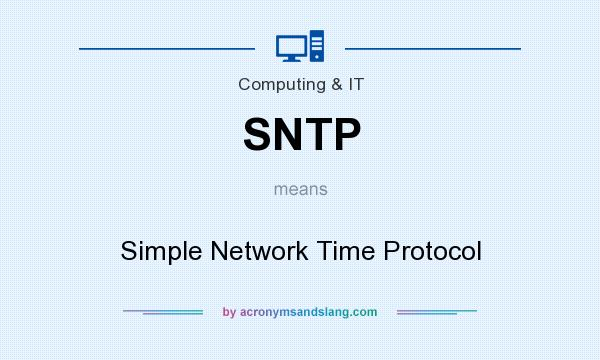 What does SNTP mean? It stands for Simple Network Time Protocol
