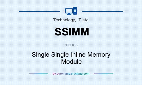 What does SSIMM mean? It stands for Single Single Inline Memory Module