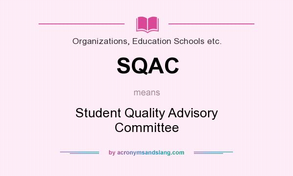 What does SQAC mean? It stands for Student Quality Advisory Committee