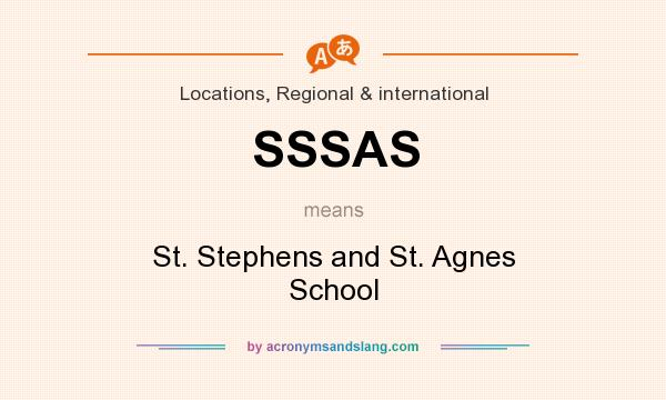 What does SSSAS mean? It stands for St. Stephens and St. Agnes School