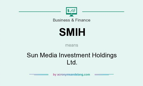 What does SMIH mean? It stands for Sun Media Investment Holdings Ltd.