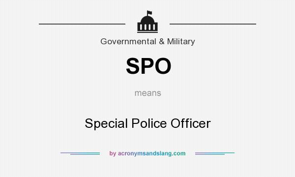 What does SPO mean? It stands for Special Police Officer