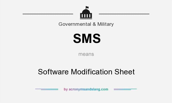 What does SMS mean? It stands for Software Modification Sheet