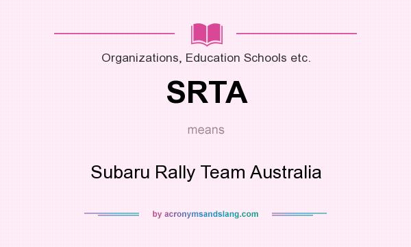 What does SRTA mean? It stands for Subaru Rally Team Australia