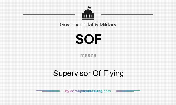 What does SOF mean? It stands for Supervisor Of Flying