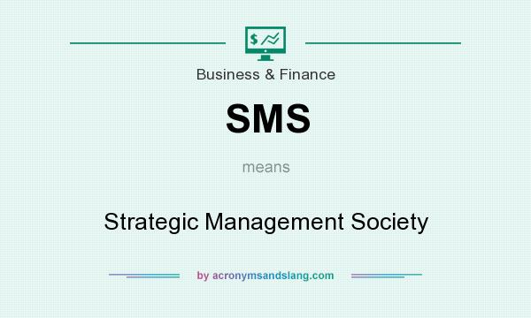 What does SMS mean? It stands for Strategic Management Society