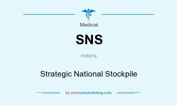 What does SNS mean? It stands for Strategic National Stockpile
