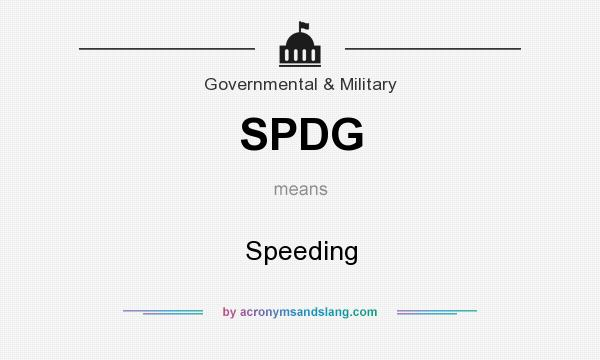 What does SPDG mean? It stands for Speeding