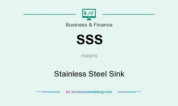 What does SSS mean? It stands for Stainless Steel Sink