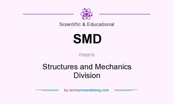 What does SMD mean? It stands for Structures and Mechanics Division