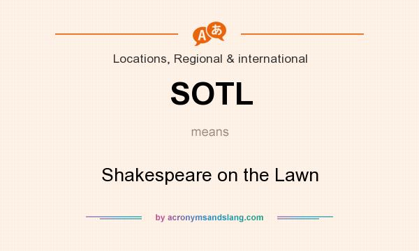 What does SOTL mean? It stands for Shakespeare on the Lawn