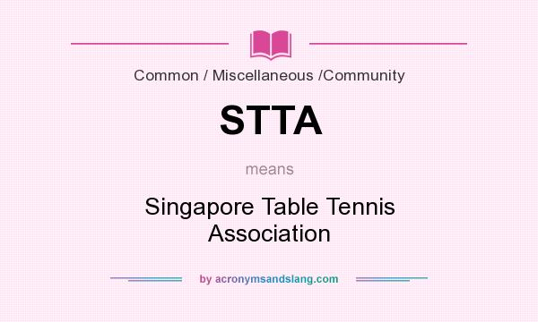 What does STTA mean? It stands for Singapore Table Tennis Association