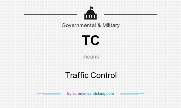 What does TC mean? It stands for Traffic Control