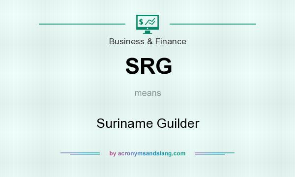 What does SRG mean? It stands for Suriname Guilder