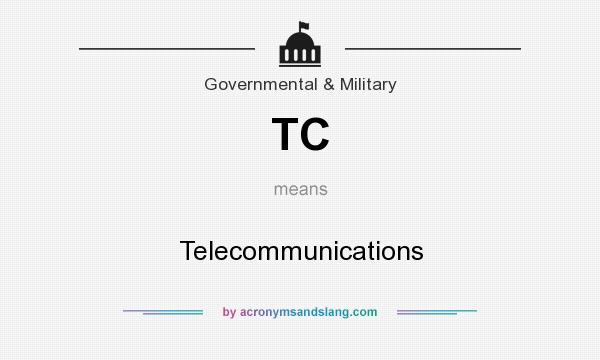 What does TC mean? It stands for Telecommunications