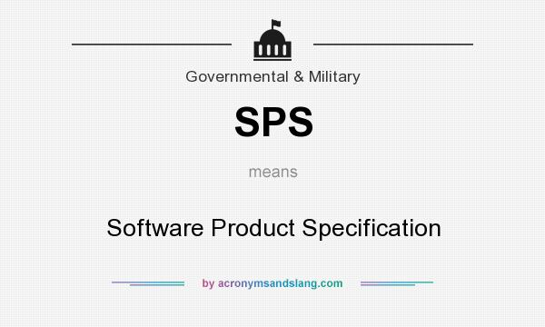 What does SPS mean? It stands for Software Product Specification