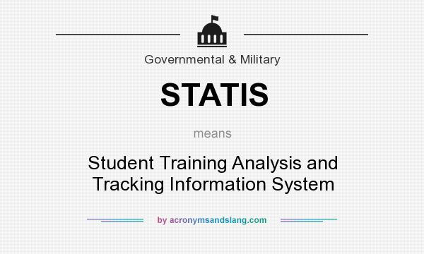 What does STATIS mean? It stands for Student Training Analysis and Tracking Information System