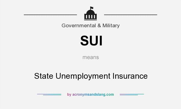 What does SUI mean? It stands for State Unemployment Insurance
