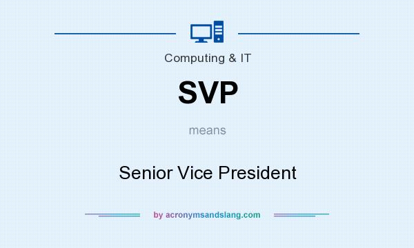 What does SVP mean? It stands for Senior Vice President