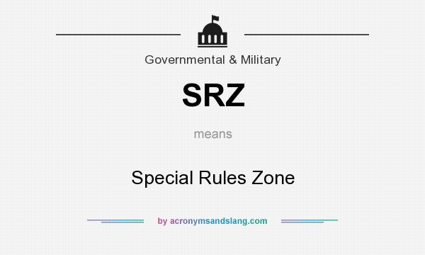 What does SRZ mean? It stands for Special Rules Zone