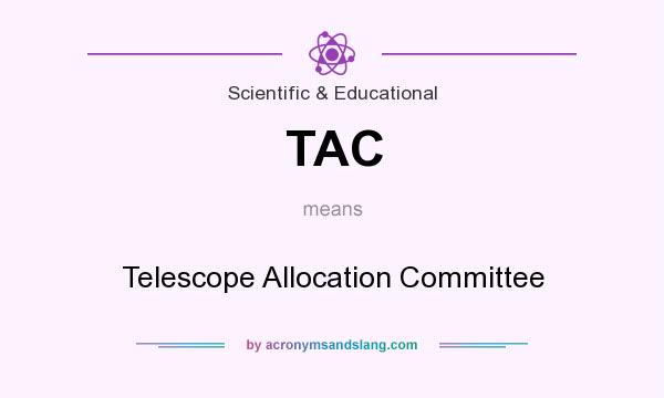 What does TAC mean? It stands for Telescope Allocation Committee