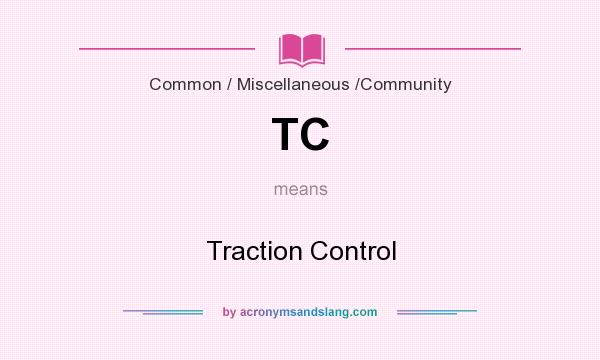 What does TC mean? It stands for Traction Control